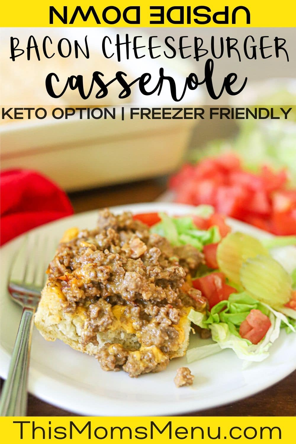 upside down bacon cheeseburger casserole with text overlay